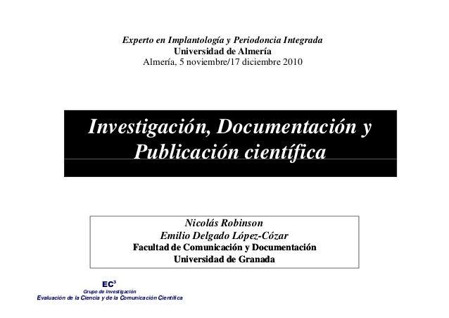 Investigación, Documentación y Publicación científica Experto en Implantología y Periodoncia Integrada Universidad de Alme...