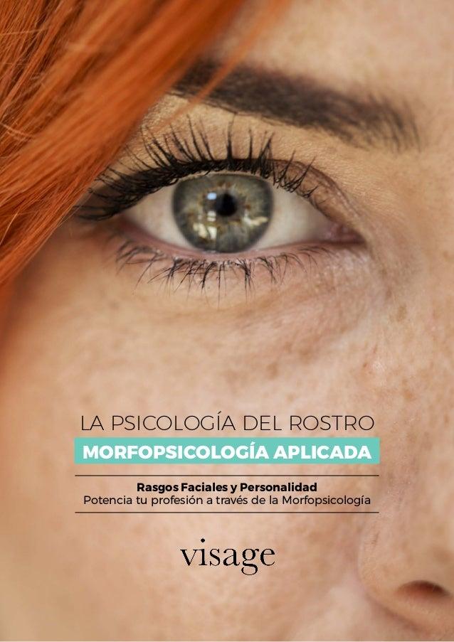 MORFOPSICOLOG�A APLICADA LA PSICOLOG�A DEL ROSTRO Rasgos Faciales y Personalidad Potencia tu profesi�n a trav�s de la Morf...
