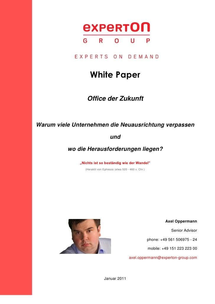 White Paper                  Office der ZukunftWarum viele Unternehmen die Neuausrichtung verpassen                       ...
