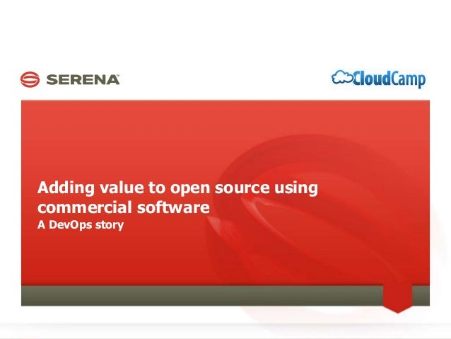 Adding value to open source using commercial software A DevOps story