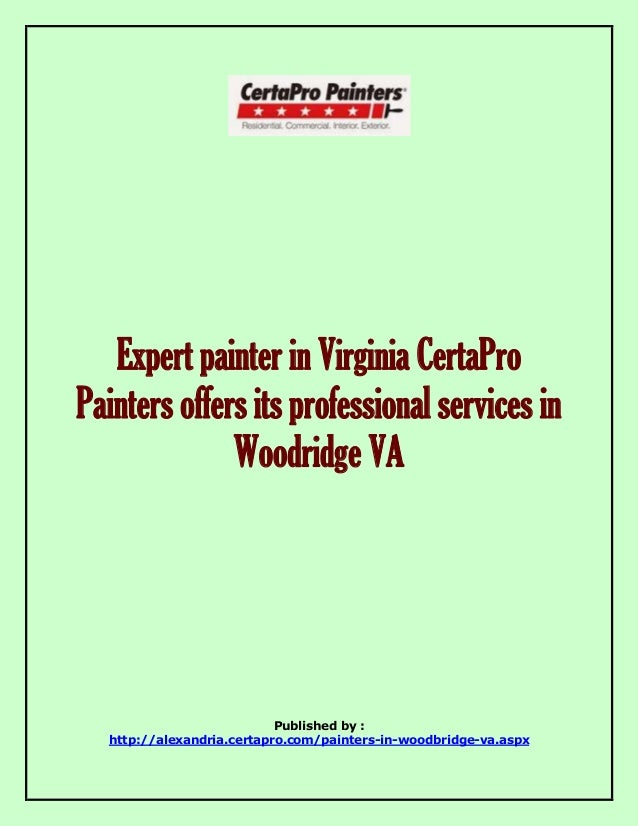 Expert painter in Virginia CertaPro  Painters offers its professional services in  Woodridge VA  Published by :  http://al...