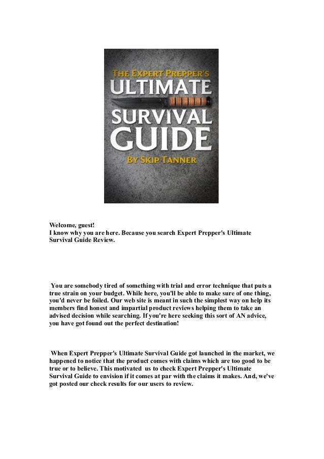 Welcome, guest!I know why you are here. Because you search Expert Preppers UltimateSurvival Guide Review.You are somebody ...