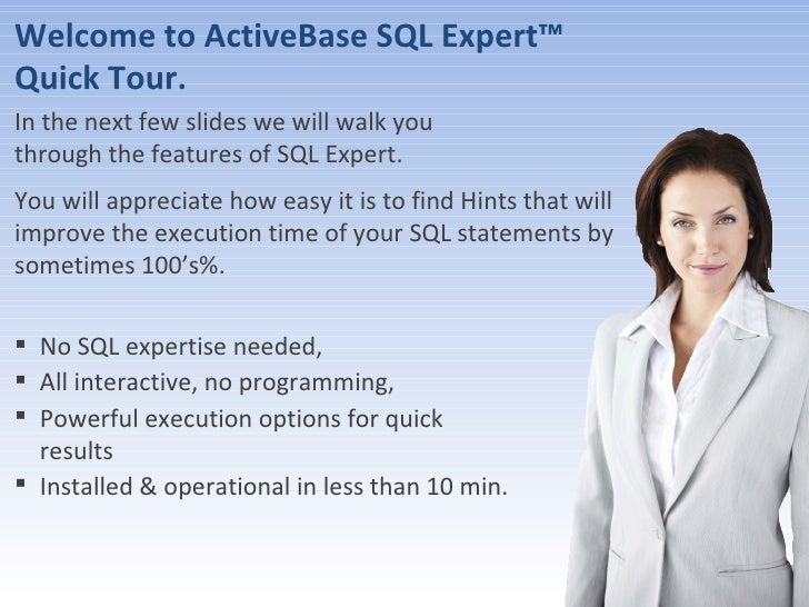 ActiveBase Ltd. All Rights reserved Welcome to ActiveBase SQL Expert™ Quick Tour. In the next few slides we will walk you ...