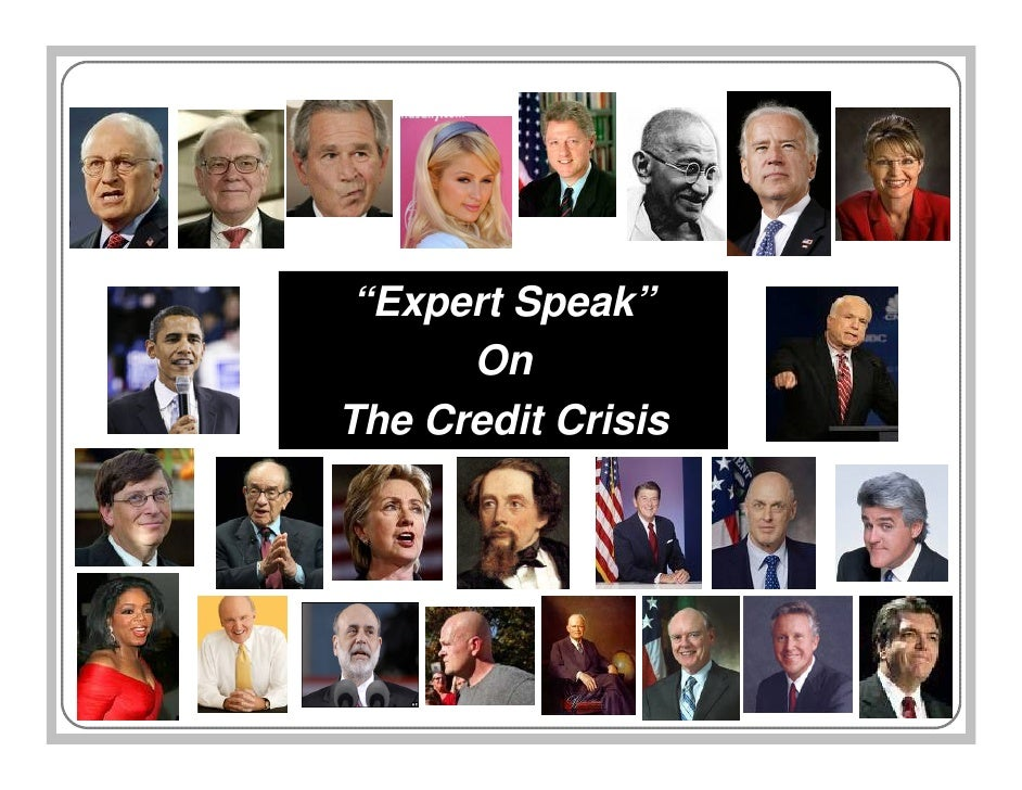 """Expert Speak""       On The Credit Crisis"