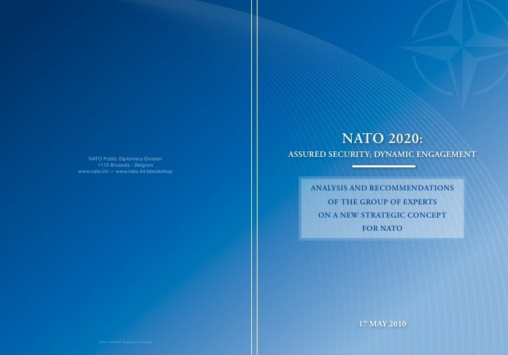 nato 2020: assured security; dynamic engagement        analysis and recommendations        of the group of experts      on...