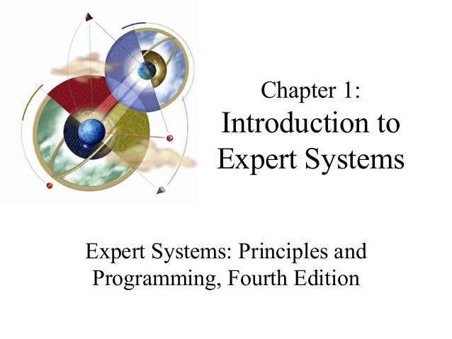 Expert system 21 sldes chapter 1 introduction to expert systems expert systems principles and programming fourth edition fandeluxe Choice Image