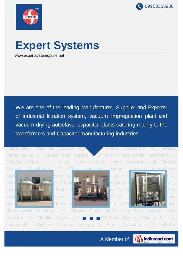 09953355938     Expert Systems     www.expertsystemspune.netVacuum Impregnation Plants Transformer Oil Filtration Plants M...