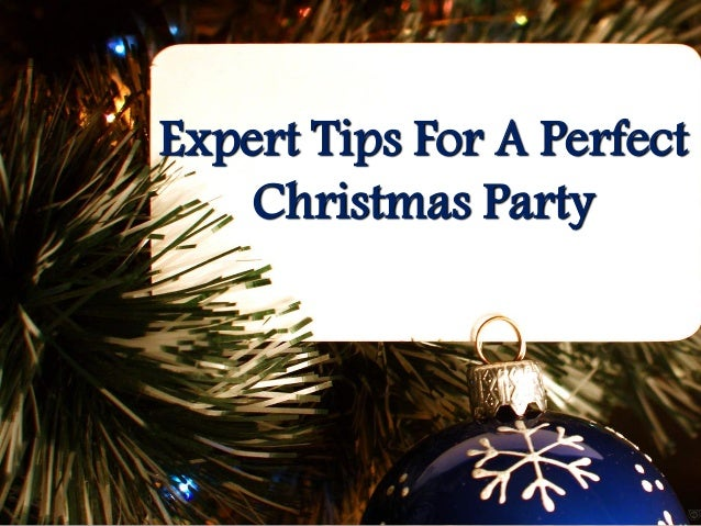 Expert Tips For A Perfect Christmas Party