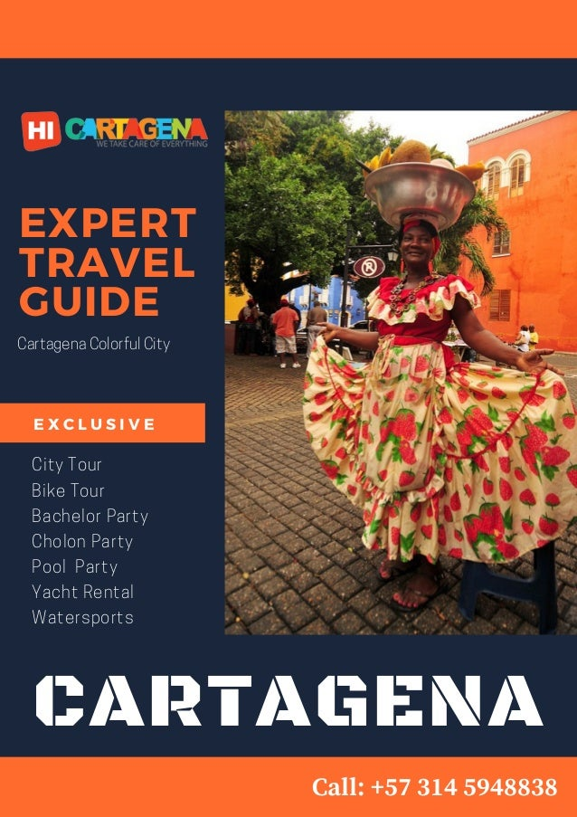 CARTAGENA EXPERT TRAVEL GUIDE CartagenaColorfulCity City Tour Bike Tour Bachelor Party Cholon Party Pool� Party Yacht Rent...