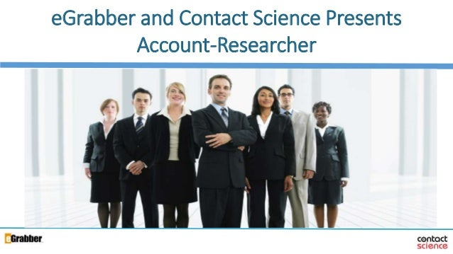 1 eGrabber and Contact Science Presents Account-Researcher