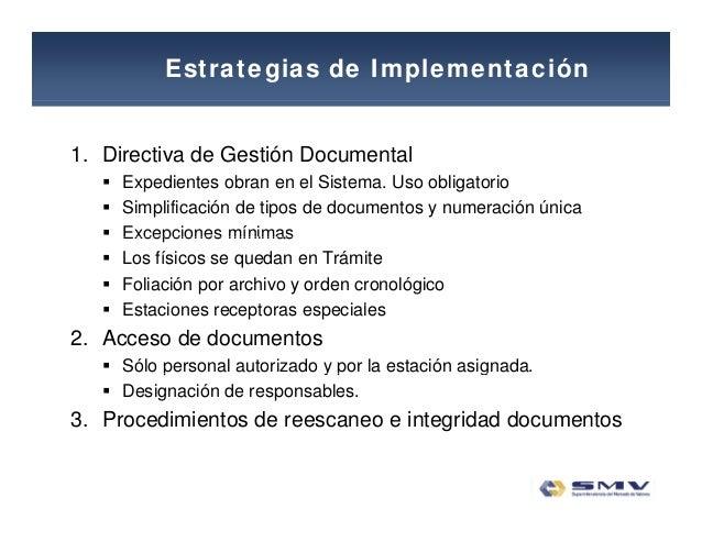 Estrategias de Implementación 1. Directiva de Gestión Documental  Expedientes obran en el Sistema. Uso obligatorio  Simp...