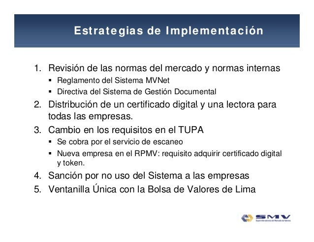 Estrategias de Implementación 1. Revisión de las normas del mercado y normas internas  Reglamento del Sistema MVNet  Dir...