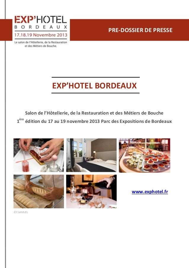 EXP'HOTEL BORDEAUX Salon de l'Hôtellerie, de la Restauration et des Métiers de Bouche 1ère édition du 17 au 19 novembre 20...