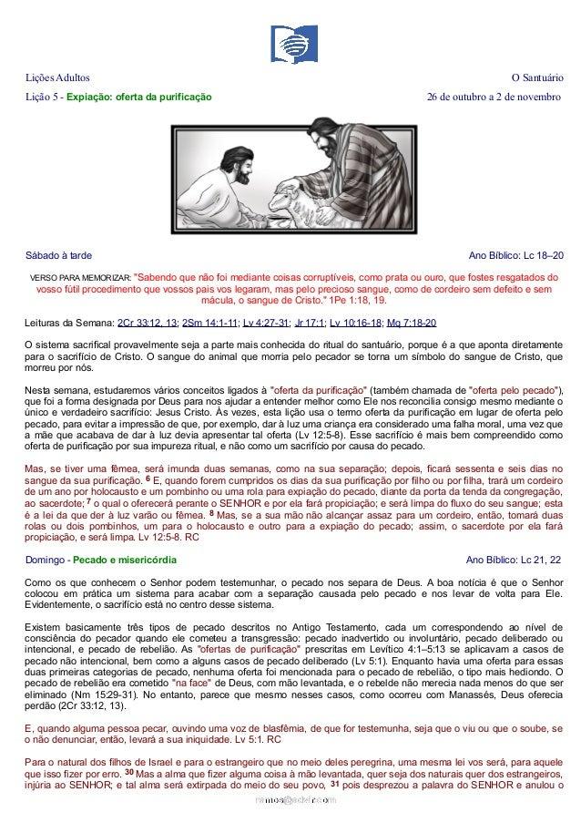 Lições Adultos  O Santuário  Lição 5 - Expiação: oferta da purificação  26 de outubro a 2 de novembro  Sábado à tarde  Ano...