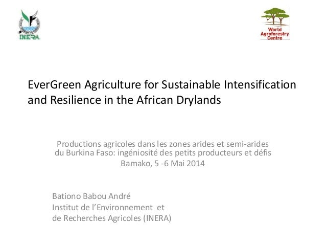 EverGreen Agriculture for Sustainable Intensification and Resilience in the African Drylands Productions agricoles dans le...