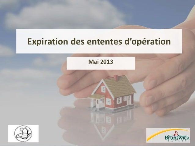 Expiration des ententes d'opération Mai 2013