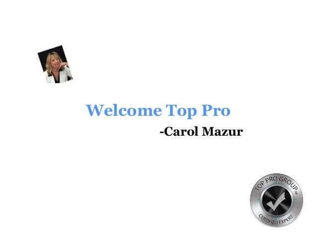 Welcome Top Pro -Carol Mazur