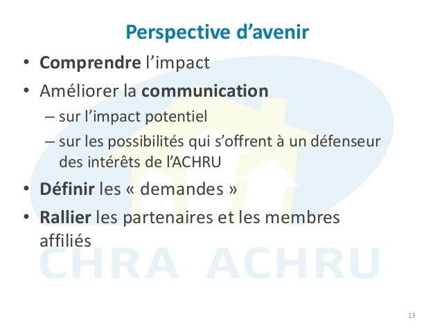 Perspective d'avenir 13 • Comprendre l'impact • Améliorer la communication – sur l'impact potentiel – sur les possibilités...