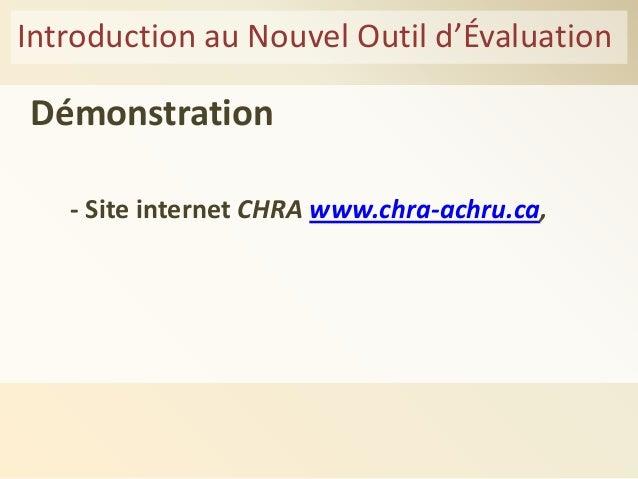 Introduction au Nouvel Outil d'Évaluation Démonstration - Site internet CHRA www.chra-achru.ca,