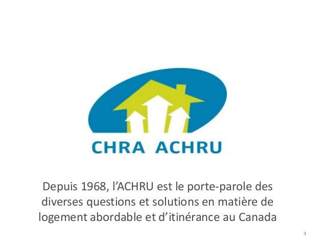 Depuis 1968, l'ACHRU est le porte-parole des diverses questions et solutions en matière de logement abordable et d'itinéra...