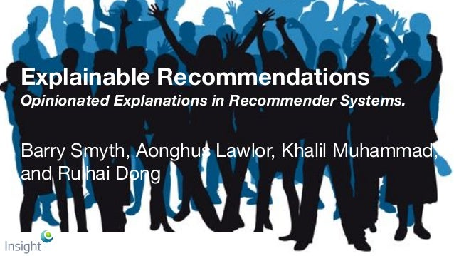 Explainable recommendations - IJCAI 2017 XAI Workshop