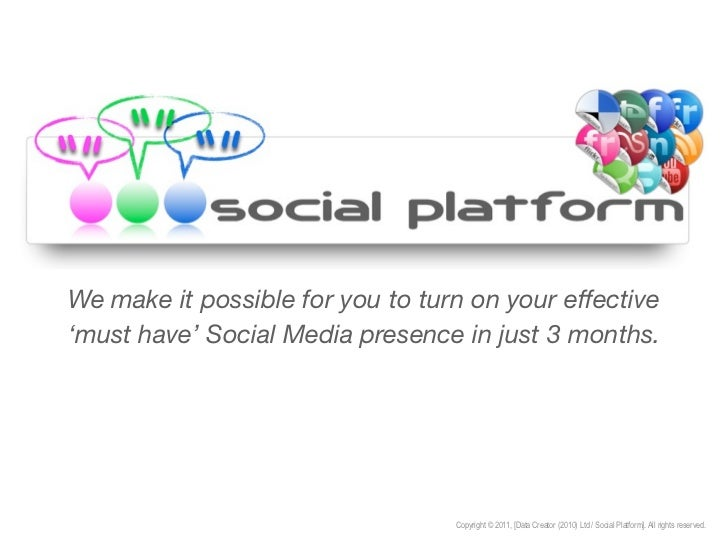 We make it possible for you to turn on your effective'must have' Social Media presence in just 3 months.                  ...
