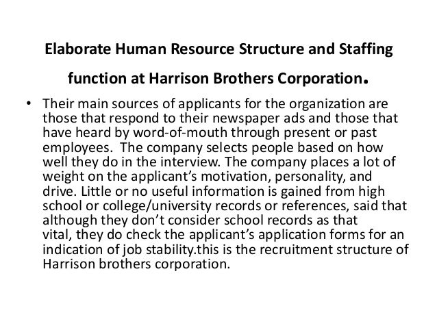 the human resource function of of harrison brothers corporation Free essay: the human resource function of harrison brothers corporation  rabi kiran adhikari, emba, aim 1 how does mccain view her.
