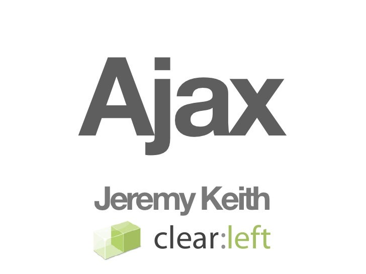 Ajax Jeremy Keith     clear:left