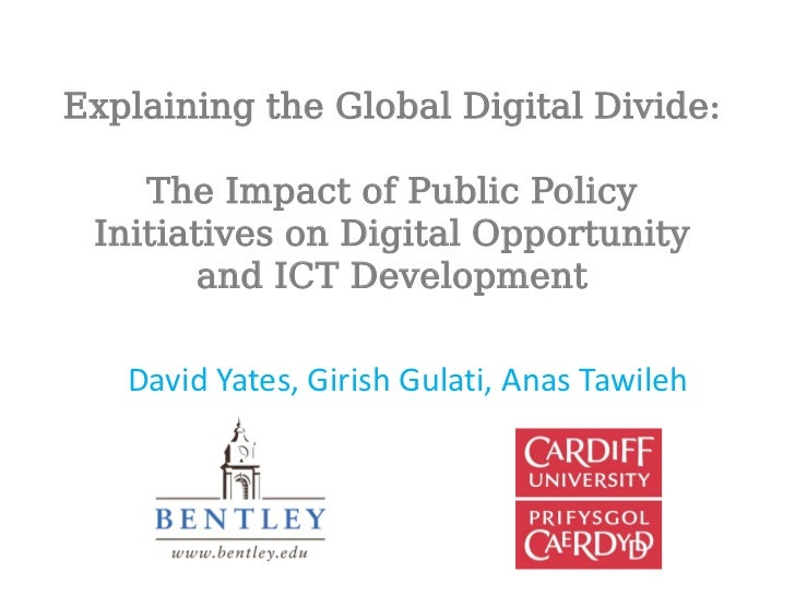 Explaining the Global Digital Divide:    The Impact of Public Policy Initiatives on Digital Opportunity        and ICT Dev...