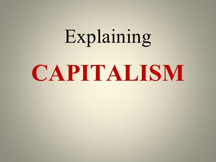 Explaining CAPITALISM