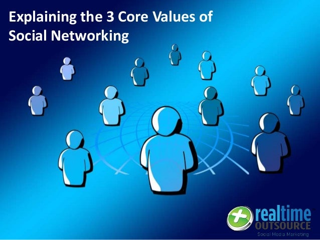 Explaining the 3 Core Values of Social Networking