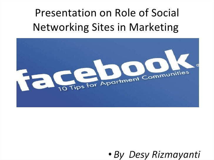 Presentation on Role of Social Networking Sites in Marketing
