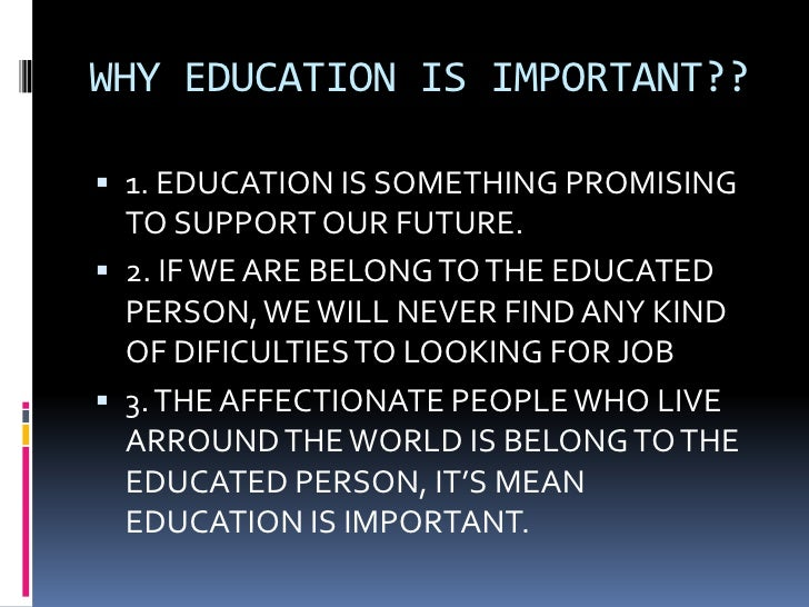 Explanation about the importance of education by gayus