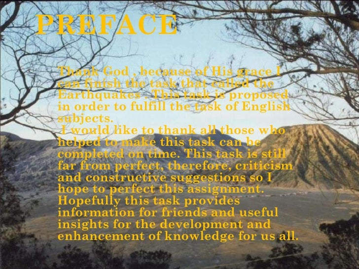 PREFACE Thank God , because of His grace I can finish the task that called the  Earthquakes  .  T his task is proposed in ...