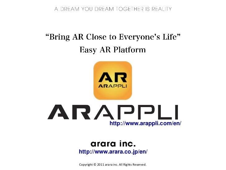http://www.arappli.com/en/http://www.arara.co.jp/en/Copyright © 2011 arara inc. All Rights Reserved.