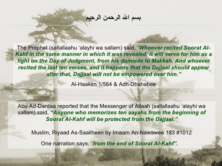 "Abu Ad-Dardaa reported that the Messenger of Allaah (sallallaahu 'alayhi wa sallam) said,  ""Anyone who memorizes ten aayah..."