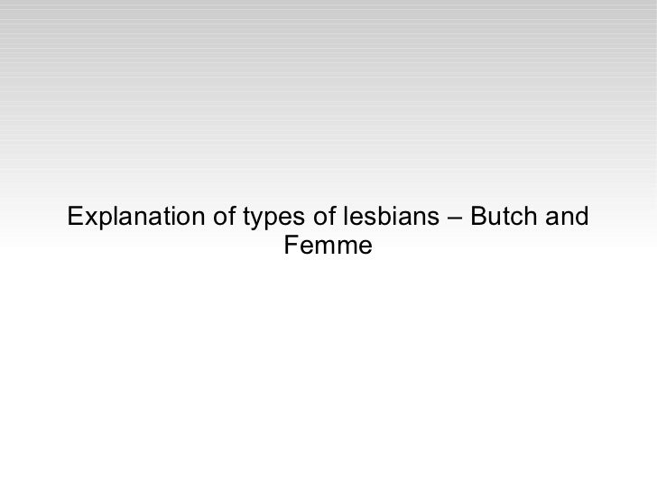 Explanation of types of lesbians – Butch and Femme