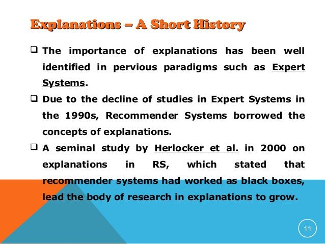 Explanations – A Short History  The importance of explanations has been well identified in pervious paradigms such as Exp...