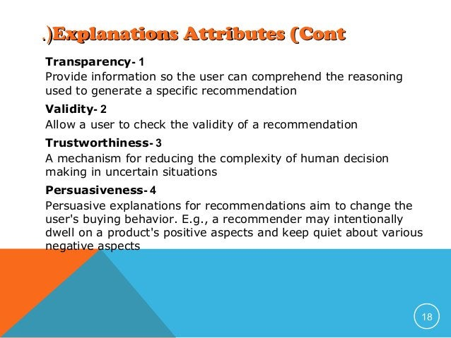 .(Explanations Attributes (Cont Transparency- 1 Provide information so the user can comprehend the reasoning used to gener...