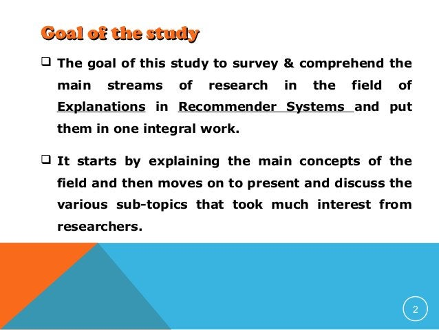 Goal of the study  The goal of this study to survey & comprehend the main  streams  of  research  in  the  field  of  Exp...