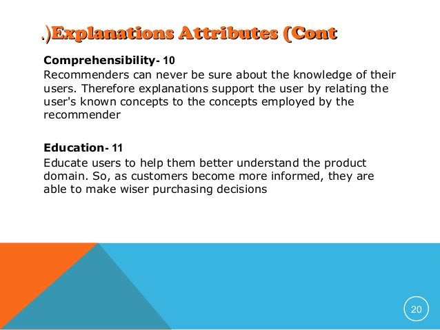 .(Explanations Attributes (Cont Comprehensibility- 10 Recommenders can never be sure about the knowledge of their users. T...
