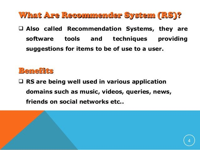 What Are Recommender System (RS)?  Also called Recommendation Systems, they are software  tools  and  techniques  providi...