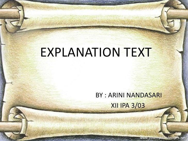 EXPLANATION TEXT<br />BY : ARINI NANDASARI<br /> XII IPA 3/03<br />