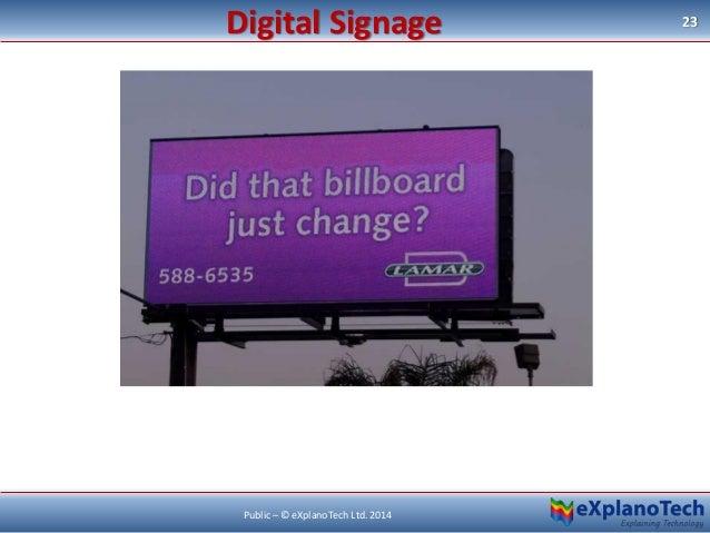 Digital Signage 23 Public – © eXplanoTech Ltd. 2014