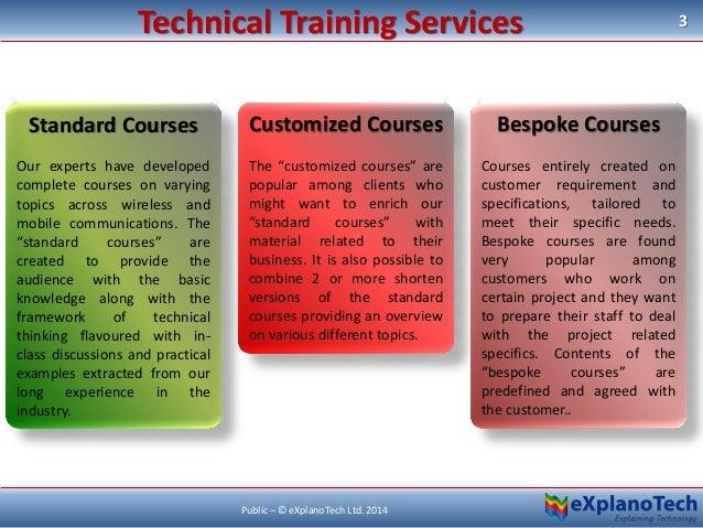 3 Public – © eXplanoTech Ltd. 2014 Technical Training Services Standard Courses Our experts have developed complete course...