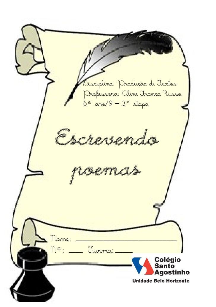 Disciplina: Produção de Textos         Professora: Aline França Russo         6º ano/9 – 3ª etapaEscrevendo poemasNome: __...