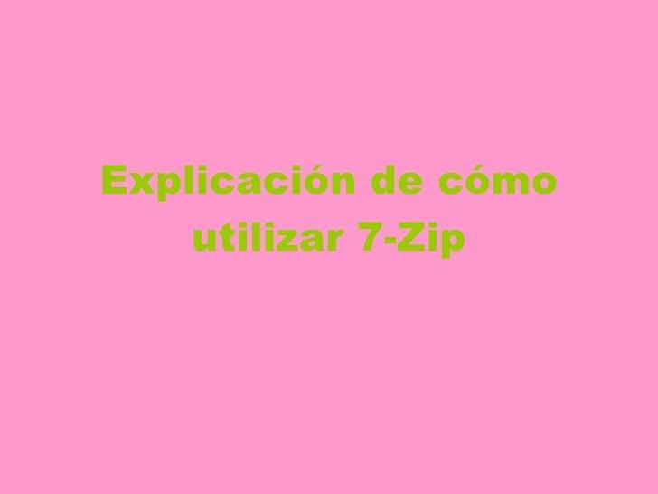 Explicación de cómo utilizar 7-Zip