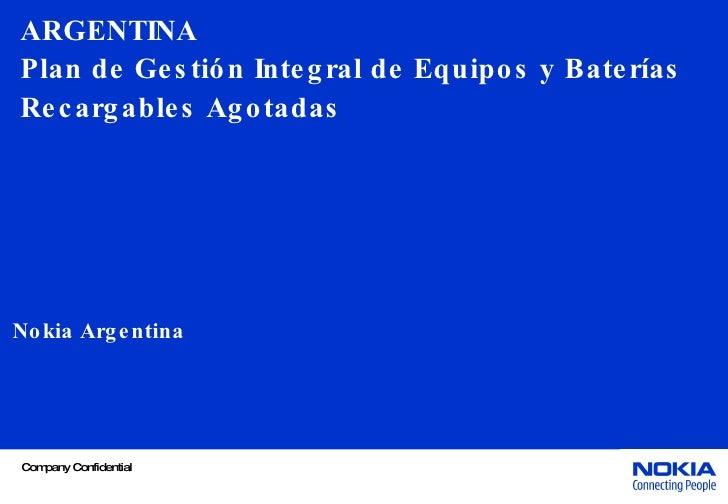 ARGENTINA  Plan  de  Gestión  Integral de Equipos y Baterías Recargables Agotadas Nokia Argentina