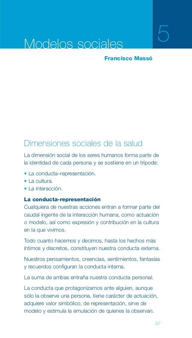 57 Dimensiones sociales de la salud La dimensión social de los seres humanos forma parte de la identidad de cada persona y...