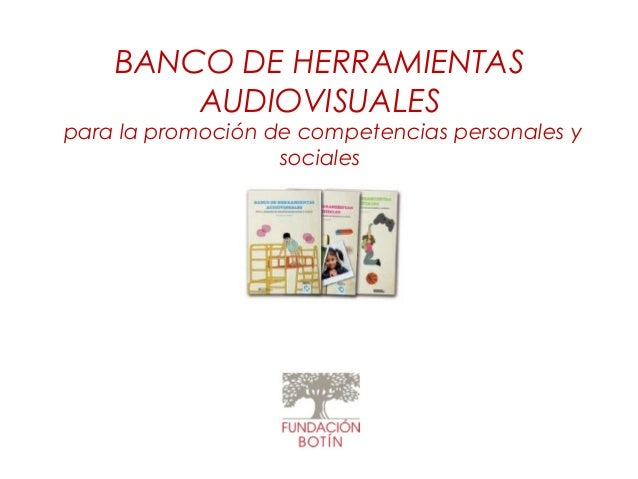 BANCO DE HERRAMIENTAS AUDIOVISUALES  para la promoción de competencias personales y sociales
